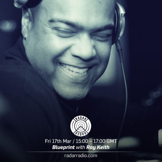 Blueprint w/ Ray Keith - 17th March 2017