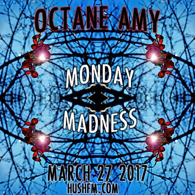 Monday Madness on HUSH FM March 27, 2017