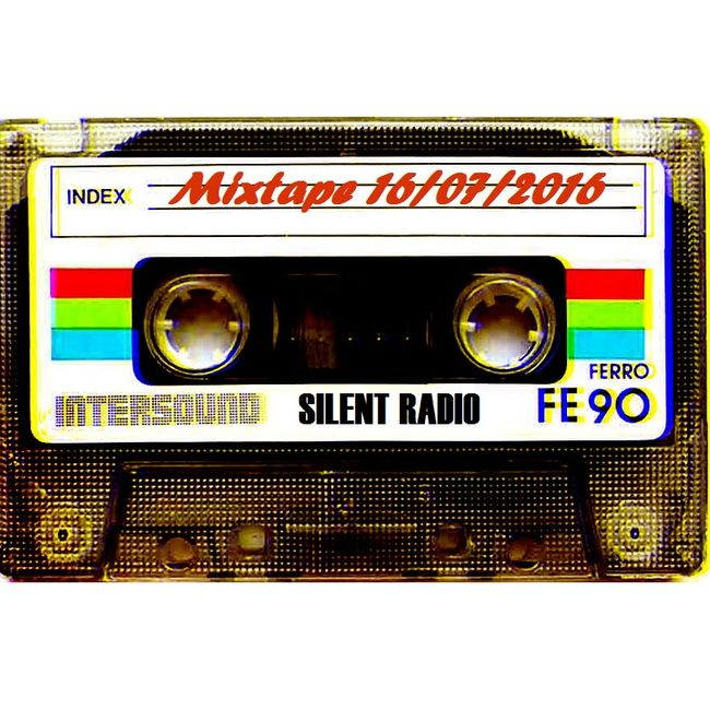 The Silent Radio Show Mixtape 16/07/2016