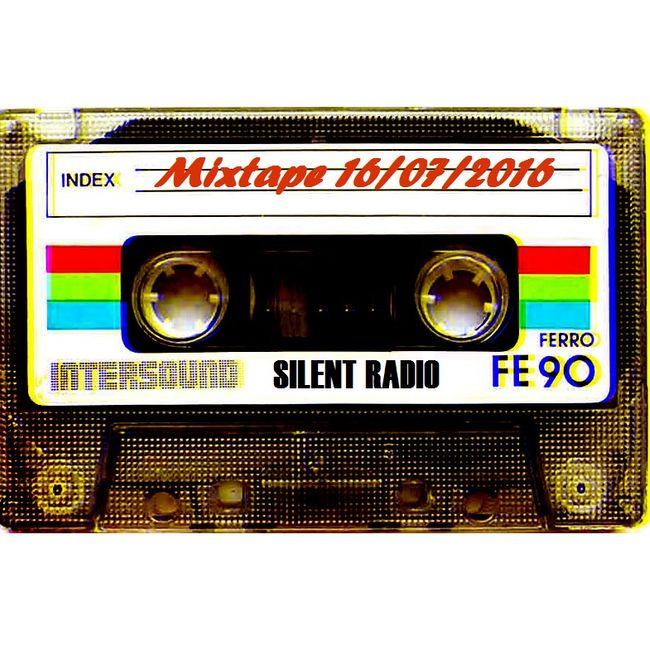 The Silent Radio Show Mixtape 16/07/2016