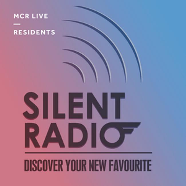 Silent Radio - 18th November 2017 - MCR Live Resident