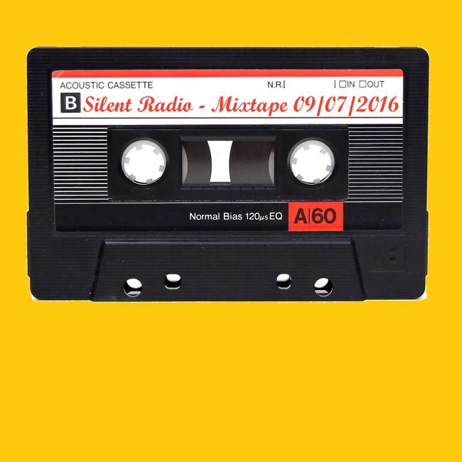 The Silent Radio Show Mixtape 09/07/2016