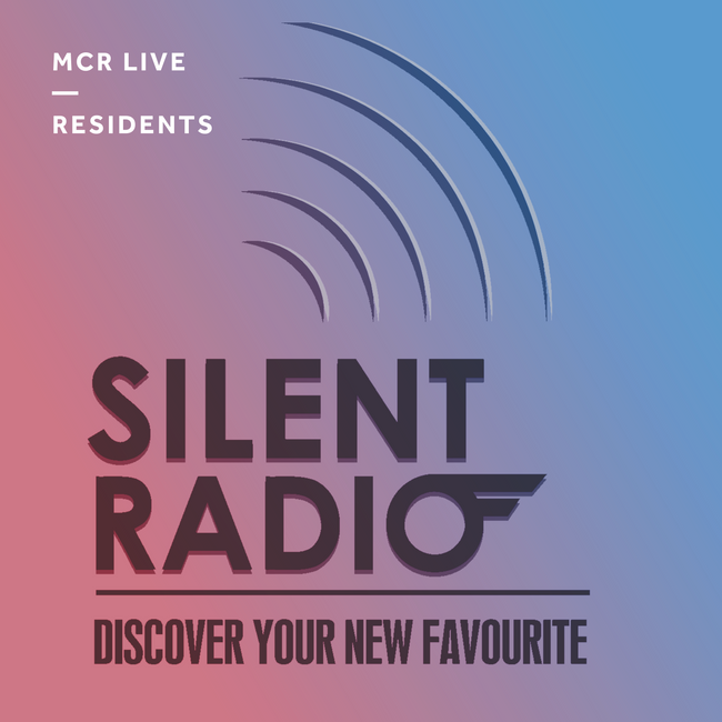 Silent Radio - Saturday 10th June 2017 - MCR Live Residents