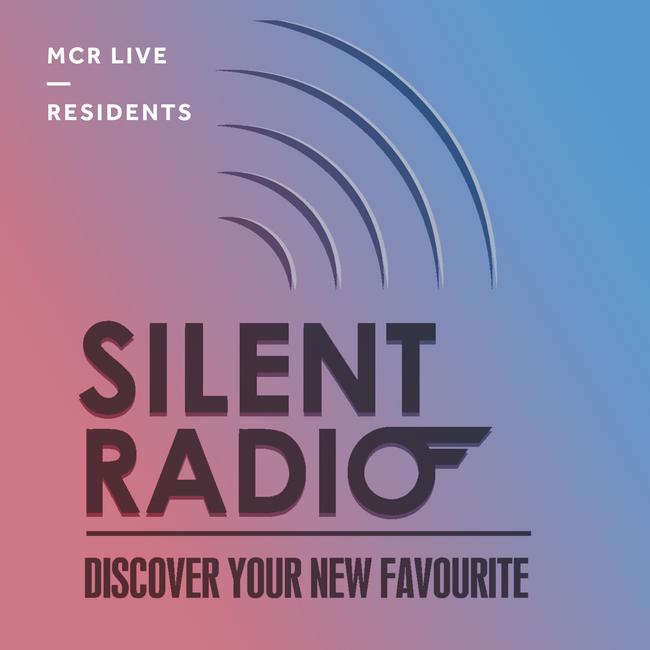 Silent Radio - Saturday 17th June 2017 - MCR Live Resident
