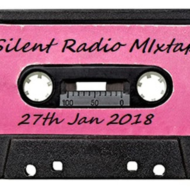 Silent Radio Gig Guide Mixtape 27/01/2018