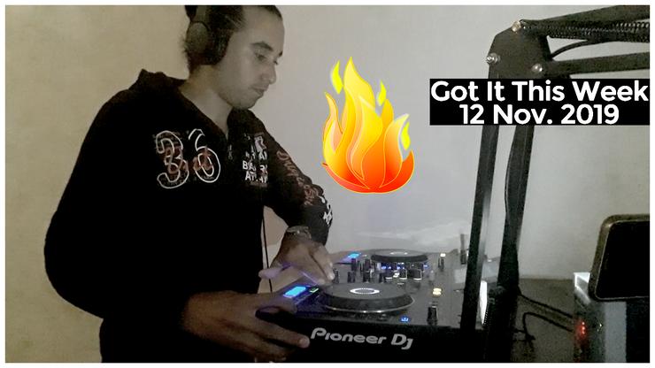 Got It This Week (12 Nov 2019) [Video Mix]