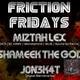 Friction Friday - Live April 2017 - JonEk@t , Miztah Lex, Shameek the God, and Marshall Law