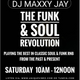 The Funk & Soul Revolution with DJ Maxxy Jay 8-6-19