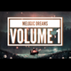 Melodic Dreams Volume 1