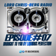 LORD CHRIS BERG RADIO #07 06/24/17