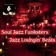 Soul Jazz Funksters - Jazz Loungin' Beats