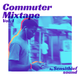Commuter Mixtape Vol. 1