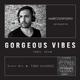 Gorgeous Vibes #30 - Guest TONY ALVAREZ