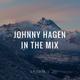 Johnny Hagen IN THE MIX (Episode 3)