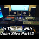 In Lab with Juan Silva Part #2