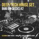 DEEP/TECH HOUSE SET @ BUBI ON DECKS #2