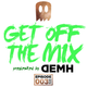 GET OFF THE MIX - presented by DEMH - EPISODE 003