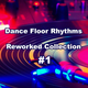 Dance Floor Rhythms (The Reworked Collection) #1