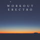 Workout erectro MIXXXX