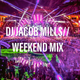 DJ JACOB MILLS//WEEKEND MIX: CLUB,HOUSE,TECHNO, FUNK MUSIC