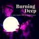 Burning Deep