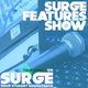 The Surge Features Show Podcast Wednesday 1st March 4pm
