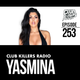 Club Killers Radio #253 - Yasmina