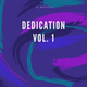 Dedication Vol. 1