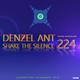 Denzel Ant - Shake The Silence #224