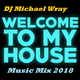 Welcome To My House Music Mix 2018
