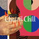 Chai and Chill 035 - D80 [07-10-2018]