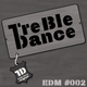 TreBle Dance - EDM Mix [#002]