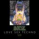 Love Sex Techno 1.0
