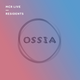 Ossia - Friday 28th April 2017 - MCR Live Residents