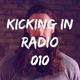 Kicking In Radio 010