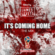 IT'S COMING HOME - THE MIX!