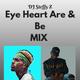Eye Heart Are & Be Mix (RnB Mix) Dj Steffy Z