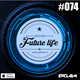Future Life #074 | We Beat Records | Mixed by Exclaim | Future House