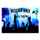 Big Room Mix # 2