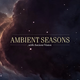 Ambient Seasons 008 Vibrational Beings (October 2018) (with guest Logical Elements) 09.10.2018