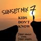 KIDS DON'T KNOW   (SUNSET MIX 7)
