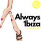 ALWAYS IBIZA 102