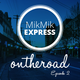 MIKMIK EXPRESS ON THE ROAD EPISODE 2