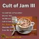 Cult of Jam #3 // 02/11/17
