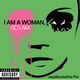 I am Woman...Poetry Mix