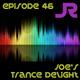 Joe's Trance Delight - Episode 46