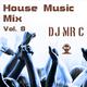 DJ Mr C Presents: House Music Mix Vol. 8 (Part 3) (House, Jackin House, Deep House)