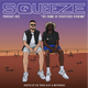 SQUEEZE PODCAST 002 (HOSTED BY MOTORIOUS & SIR TRAXX ALOT