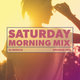 Saturday Morning Mix - Episode 002