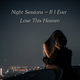 Night Sessions - If I Ever Lose This Heaven